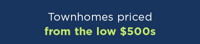 Townhomes priced from the low $500s
